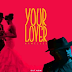 AUDIO   Nameless - YOUR LOVER   Mp3 Download