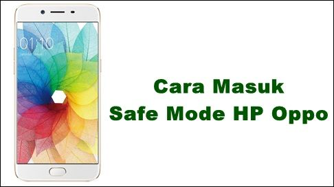 Cara Masuk Safe Mode Smartphone Oppo