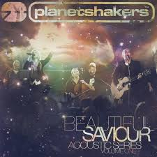 Planetshakers - Beautiful Saviour