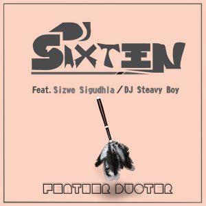 DJ Sixteen, DJ Steavy Boy & Sizwe Sigudhla – Feather Duster (Original Mix)