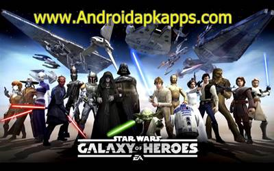 Download Star War Galaxy of Heroes Apk MOD v0.2.113720 Full OBB Data