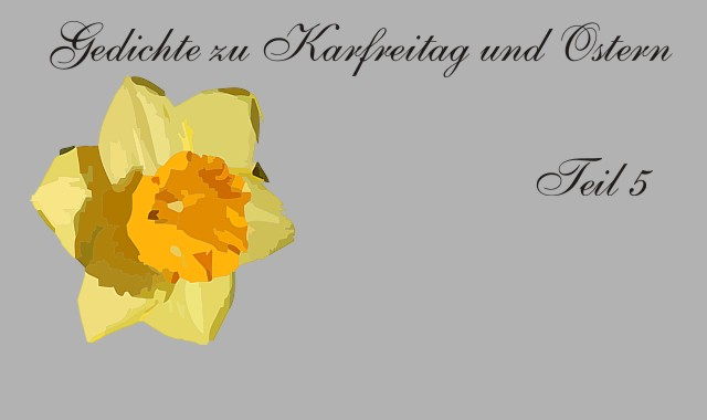 Gedichte Und Zitate Fur Alle Ostern Und Karfreitag Im Gedicht Teil 5