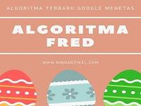 Algoritma Fred Google Benarkah Menjadi Sistem SERP Terbaru?