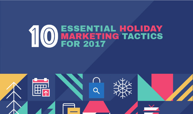 10 Essential Holiday Marketing Tactics for 2017
