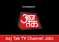 Aaj Tak TV Jobs