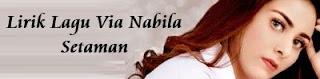 Lirik Lagu Via Nabila - Setaman