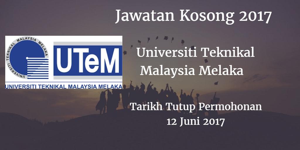 Jawatan Kosong UTeM 12 Juni 2017