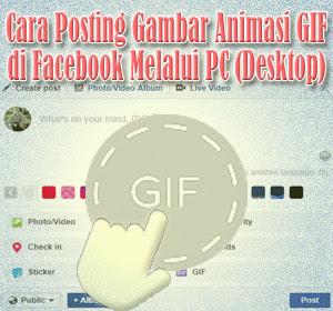 Cara Menggunakan Fitur Posting Gambar Animasi GIF di Facebook Melalui PC