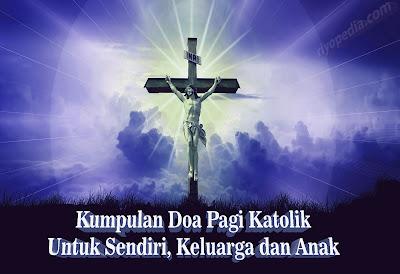 kumpulan doa pagi katolik pribadi keluarga dan anak