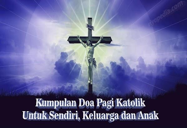 Kumpulan Doa Pagi Katolik untuk Pribadi, Keluarga, Anak dan jam 3 pagi