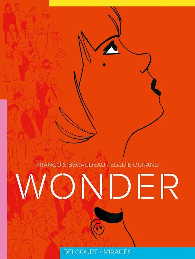 Wonder de Begaudeau et Durand - chronique soixante-huitarde !