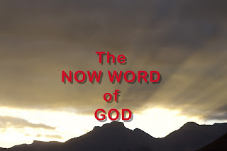 The Now Word of GOD