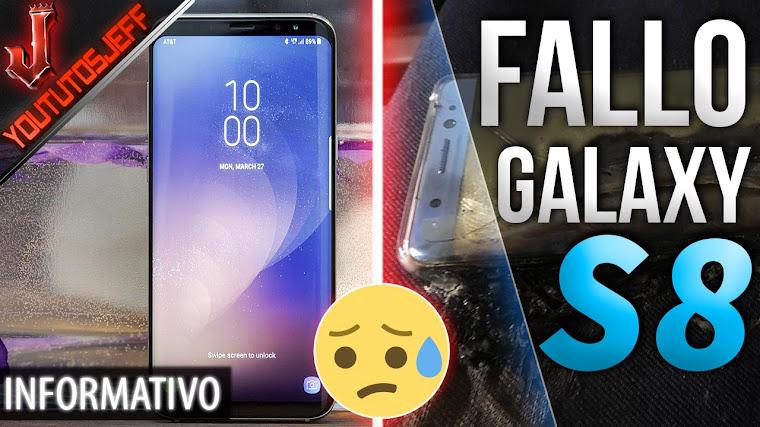 Detectan Defecto grave en el Galaxy S8 | Samsung vuelve a fallar