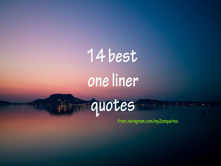 14 Best One Liner Quotes Part 1 My 2am Quotes