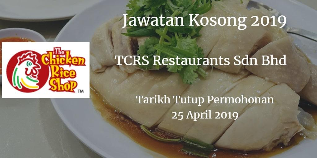 Jawatan Kosong TCRS Restaurants Sdn Bhd 25 April 2019