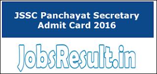 JSSC Panchayat Secretary Admit Card 2016