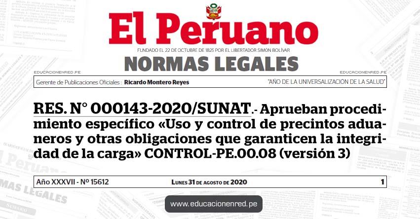 RES. N° 000143-2020/SUNAT.- Aprueban procedimiento específico «Uso y control de precintos aduaneros y otras obligaciones que garanticen la integridad de la carga» CONTROL-PE.00.08 (versión 3)