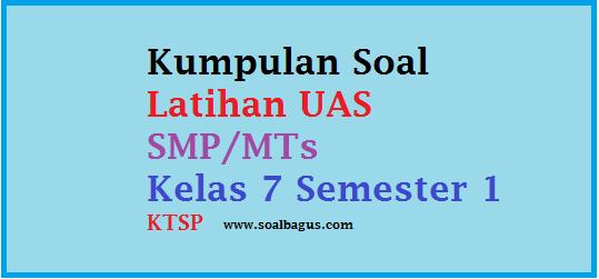 Download Soal Latihan UAS PAI/ Agama Islam SMP Kelas 7 Semester 1 Kurikulum KTSP tahun 2016 2017