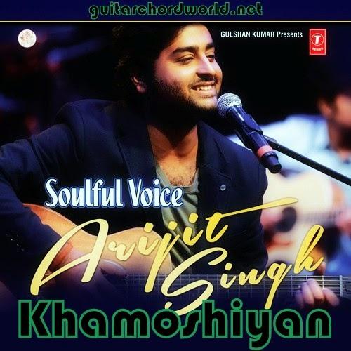 Guitar khamoshiyan guitar tabs : Khamoshiyan Chords - Arijit Singh - GUITAR CHORD WORLD