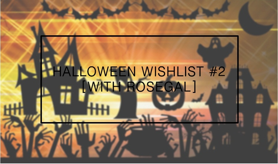 Halloween wishlist #2 [with Rosegal]