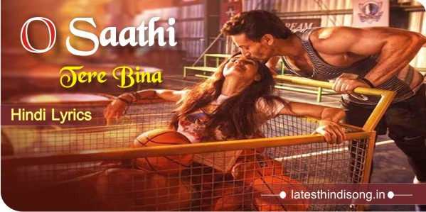 O-Saathi-hindi--Lyrics-Baaghi-2