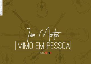 Ivan Martos - Mimo Em Pessoa