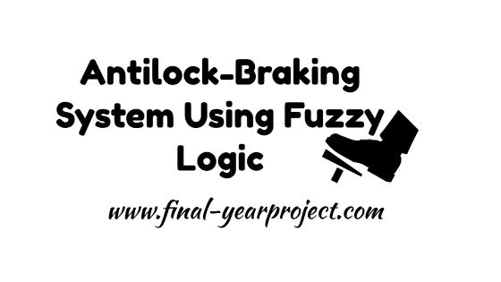 antilock braking system using fuzzy logic