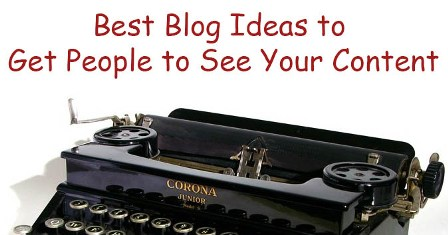 Best Blog Ideas to Get People to See Your Content : eAskme