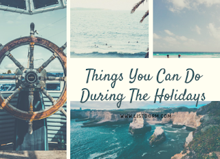 Things you can do during the holidays
