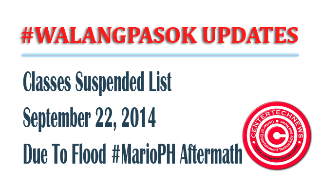 #WalangPasok List of Classes Suspended September 22, 2014 due to Flood #MarioPH Aftermath