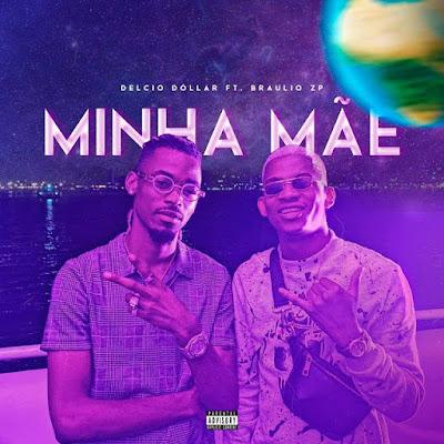 Delcio Dóllar Feat. Braulio ZP - Minha Mãe (Rap) Download Mp3
