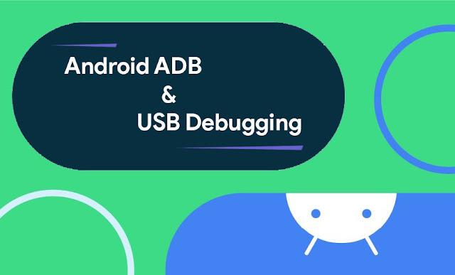 Cara Set-Up dan Menggunakan Android ADB dan USB Debugging