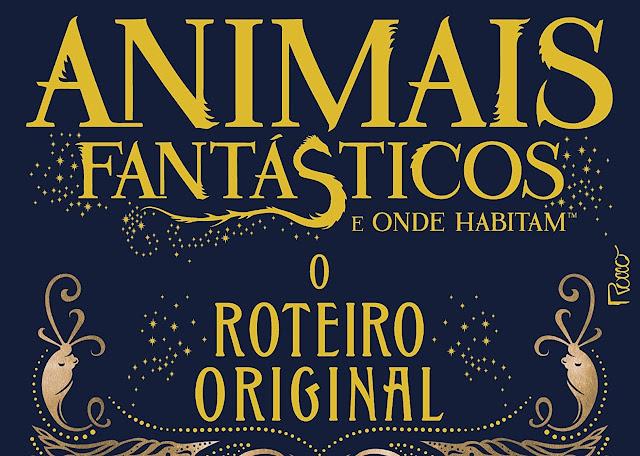 Livro-roteiro de 'Animais Fantásticos e Onde Habitam' está em promoção na Amazon | Ordem da Fênix Brasileira