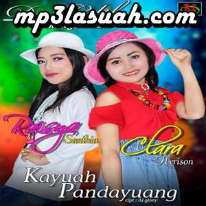 Clara Herison & Raisya Santhia - Kayuah Pandayuang (Full Album)