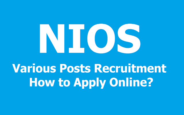 NIOS Supervisor, Junior Assistant and Other Posts Recruitment 2019, How to Apply Online?