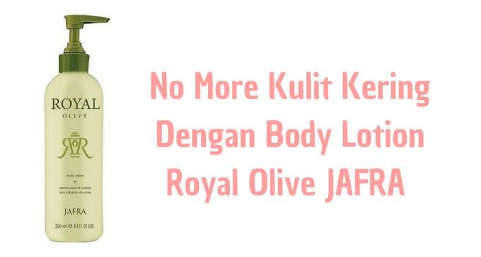No More Kulit Kering Dengan Body Lotion Royal Olive JAFRA