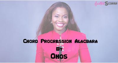 Chord Progression: Alagbara- Onos