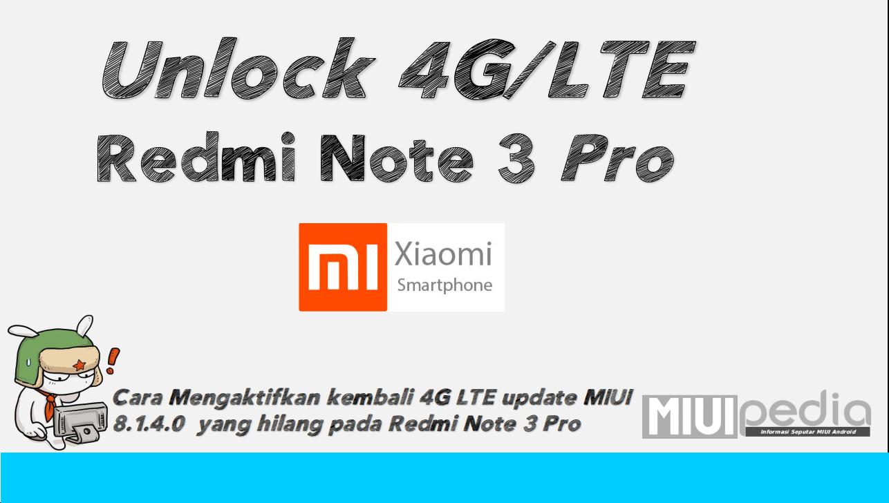semenjak  update miui 8.1.4.0 Redmi Note 3 Pro jadi hilang 4G LTE, begini cara mengaktifkan kembali