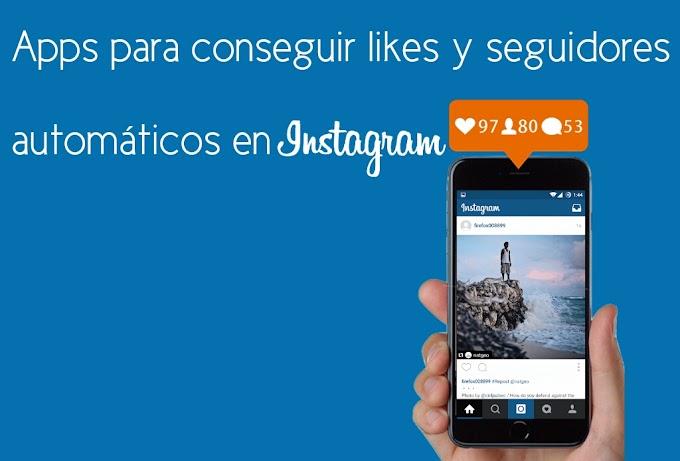 Apps para conseguir likes y seguidores automáticos en  instagram
