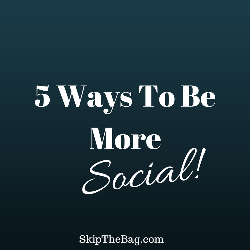 5 Ways To Be More Social