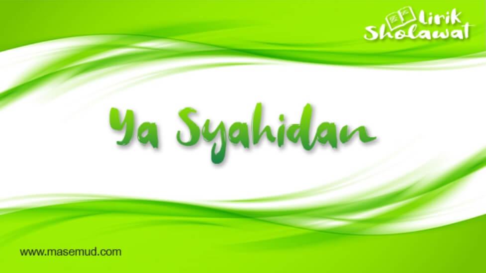 Lirik Sholawat Ya Syahidan