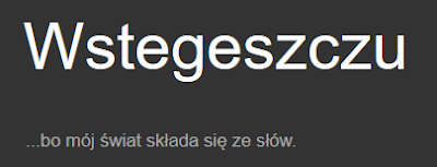 http://wstegeszczu.blogspot.com/