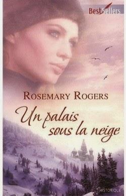 http://lachroniquedespassions.blogspot.fr/2014/07/un-palais-sous-la-neige-rosemary-rogers.html