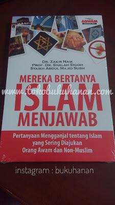 Buku : Mereka Bertanya Islam Menjawab karya DR Zakir Naik