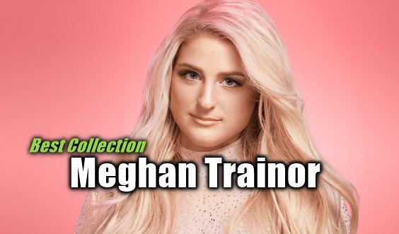 17 Lagu Terbaik Meghan Trainor Mp3 Paling Top dan Paling Hits 2018,Meghan Trainor, Lagu Barat, Lagu Manca Negara, 2018