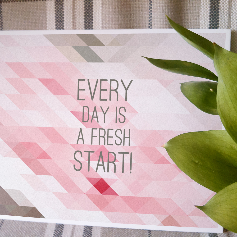 "Delicate and stunning design for inspiration card - ""Every day is a fresh start"""