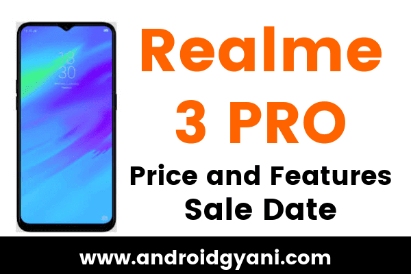 Realme 3 Pro Price and Features