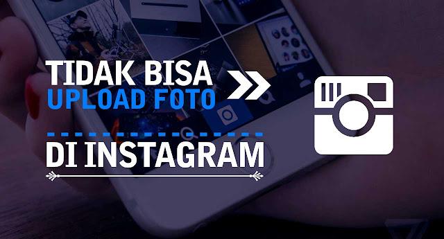 Mengatasi Tidak Bisa Upload Foto dan Video di Instagram