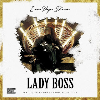 Eva RapDiva - Lady Boss (feat. DJ Elly Chuva)