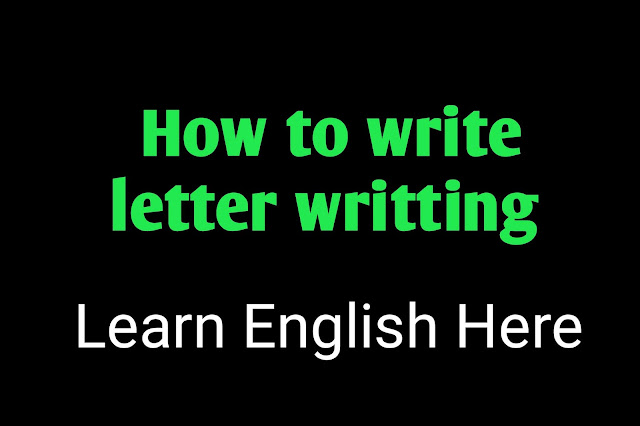 How to write formal letter writing, letter writing, cover letter,